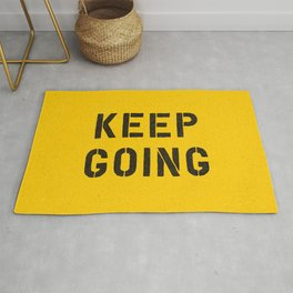 Keep Going black and white graphic design typography poster funny inspirational quote Rug