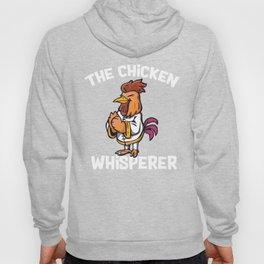 The chicken whisperer! Hoody