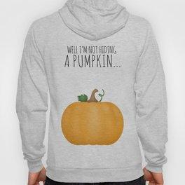 Well I'm Not Hiding A Pumpkin... Hoody
