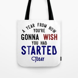 Start Now Take Action Don't Procrastinate Tote Bag