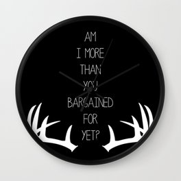 Am I More Than You Bargained For Yet(black) Wall Clock