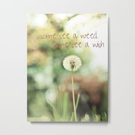 Wishes & Weeds Metal Print