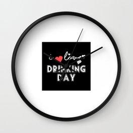I LOVE DAY DRINKING Wall Clock