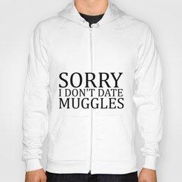 Sorry I Don't Date Muggles II Hoody