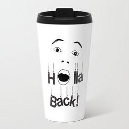 Holla Back - White Travel Mug