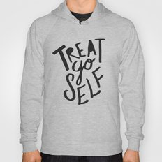 Treat Yo Self Hoody