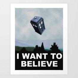 Tardis I Want to Believe Poster Art Print