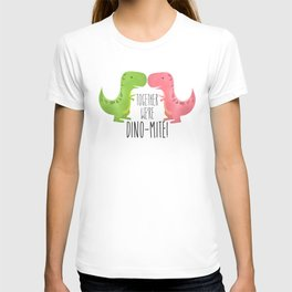 Together We're Dino-mite! T-shirt