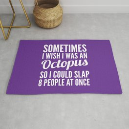Sometimes I Wish I Was an Octopus So I Could Slap 8 People at Once (Purple) Rug
