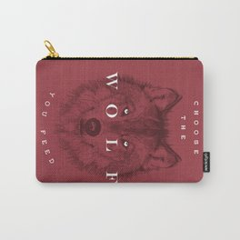 Choose the Wolf You Feed Carry-All Pouch