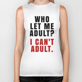 WHO LET ME ADULT? I CAN'T ADULT. (Crimson & Black) Biker Tank