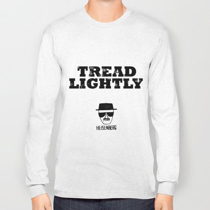 Breaking Bad - Tread Lightly - Heisenberg Long Sleeve T-shirt