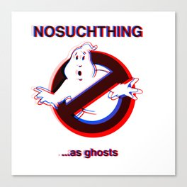 NOSUCHTHING as ghosts Canvas Print