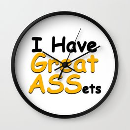 I have great ASSets Wall Clock