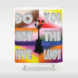 Do You Know The Five Lamps? Shower Curtain