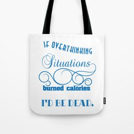 Funny Overthink Tshirt Design If Overthinking Situations Tote Bag