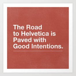 The Road to Helvetica Art Print