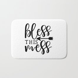 Bless This Mess Quote Bath Mat