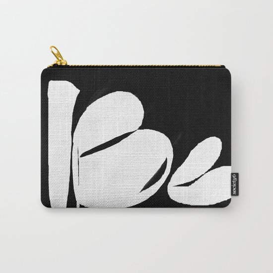 Be. Be Yourself. Love and Be Loved Carry-All Pouch