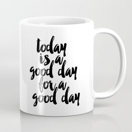 Today Is A Good Day For A Good Day Sign, FREE SHIPPING, Family Room Sign, Quote Coffee Mug