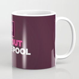 I layout by the Pool Coffee Mug