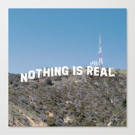 NOTHING IS REAL Canvas Print