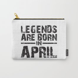 LEGENDS ARE BORN IN APRIL Carry-All Pouch