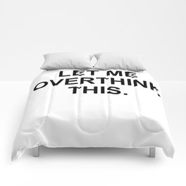 Hang on. Let me overthink this. Comforters