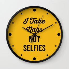 I Take Naps Funny Quote Wall Clock