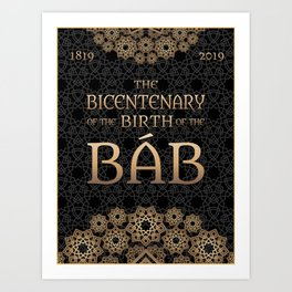 Bicentenary of The Báb - Gold and black Art Print
