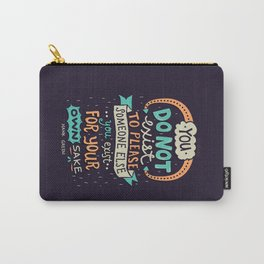 You exist for your own sake Carry-All Pouch