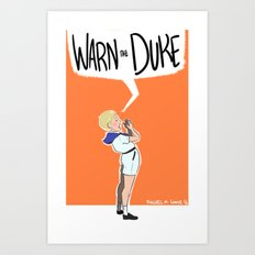 Warn the Duke! Art Print