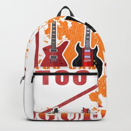You Can Never Have Too Many Guitars Backpack