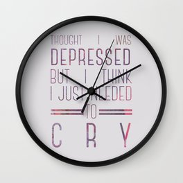 thought i was depressed Wall Clock