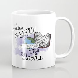 Save the earth! Coffee Mug