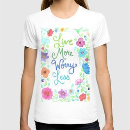 Live More Worry Less 2 T-shirt