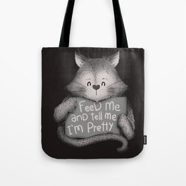 Feed Me And Tell Me I'm Pretty Cat Tote Bag