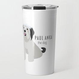 Paul Anka, the dog. Travel Mug