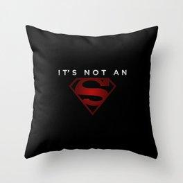 It's not an 's' Throw Pillow