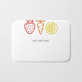 Eat Real Food. (light) Bath Mat