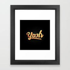 Yeah Framed Art Print