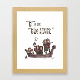 """B"" Is For ""Bromance"" Framed Art Print"