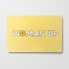 Woman Up Metal Print