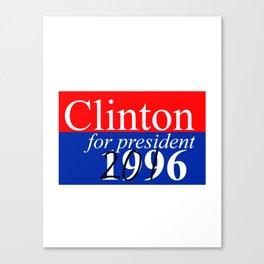 Clinton for President Canvas Print
