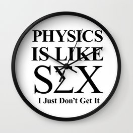 Physics is like Sex... Wall Clock