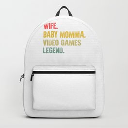 Best Mother Women Funny Gift T Shirt Wife Baby Momma Video Games Legend Backpack