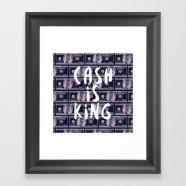 Cash is King Framed Art Print