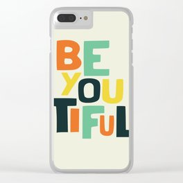 Be you! Clear iPhone Case