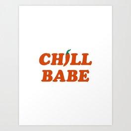 Chill Babe Art Print