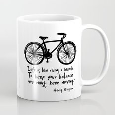 Life is like riding a bicycle... Mug